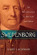 Swedenborg An Introduction to His Life & Ideas