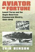 Aviator of Fortune: Lowell Yerex and the Anglo-American Commercial Rivalry, 1931-1946