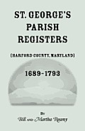 St. George's Parish Register [Harford County, Maryland], 1689-1793