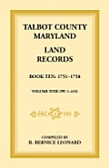 Talbot County, Maryland Land Records: Book 10, 1751-1758