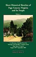 Short Historical Sketches of Page County, Virginia And Its People, Volume 1: A Collection of Articles form the ? oeHeritage and Heraldry?  Colum