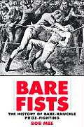 Bare Fists The History of Bare Knuckle Prize Fighting