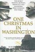 One Christmas in Washington Roosevelt & Churchill Forge the Grand Alliance