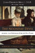 Noonday Devil Acedia the Unnamed Evil of Our Times