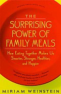 Surprising Power of Family Meals How Eating Together Makes Us Smarter Stronger Healthier & Happier