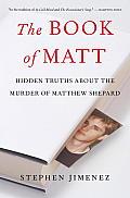 Book of Matt The Truth about the Murder of Matthew Shepard