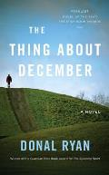 Thing About December A Novel