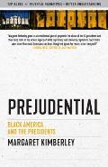 Prejudential Black America & the Presidents