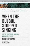 When the Bulbul Stopped Singing Life in Palestine During an Israeli Siege