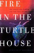 Fire In The Turtle House The Green Sea T