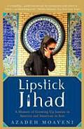 Lipstick Jihad A Memoir of Growing Up Iranian in America & American in Iran