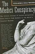 Medici Conspiracy The Illicit Journey of Looted Antiquities from Italys Tomb Raiders to the Worlds Greatest Museums
