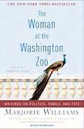 Woman at the Washington Zoo Writings on Politics Family & Fate