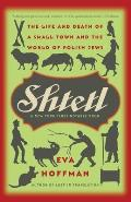 Shtetl The Life & Death of a Small Town & the World of Polish Jews