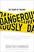 Years Of Talking Dangerously