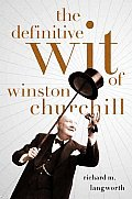 Definitive Wit of Winston Churchill