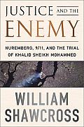 Justice & the Enemy From the Nuremberg Trials to Khaled Sheikh Mohammed
