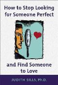 How To Stop Looking For Someone Perfect