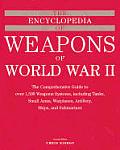 Encyclopedia of Weapons of World War II