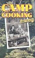 Camp Cooking 100 Years the National Museum of Forest Service History