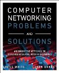 Computer Networking Problems & Solutions An innovative approach to building resilient modern networks