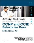 CCNP and CCIE Enterprise Core Encor 350-401 Official Cert Guide