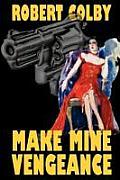 Make Mine Vengeance