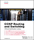 CCNP Routing & Switching Official Certification Library Exams 642 902 642 813 642 832
