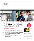 CCNA 640 802 Exam Certification Library Simulator Edition