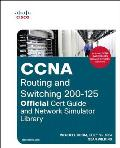 CCNA Routing & Switching 200 125 Official Cert Guide & Network Simulator Library