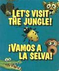 Lets Visit The Jungle Vamos A La Selva