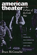 American Theater in the Culture of the Cold War: Producing and Contesting Containment, 1947-1962