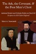 The Ark, the Covenant, and the Poor Men's Chest: Edmund Bonner and Nicholas Ridley on Church and Scripture in Mid-Tudor England