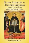 From Aristotle to Thomas Aquinas: Natural Law, Practical Knowledge, and the Person