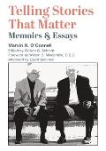 Telling Stories That Matter: Memoirs and Essays