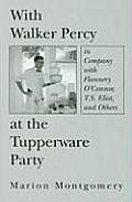 With Walker Percy at the Tupperware Party In Company with Flannery OConnor T S Eliot & Others