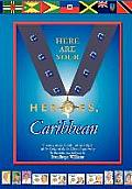 Here Are Your Heroes, Caribbean