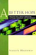 Better Hope Resources for a Church Confronting Capitalism Democracy & Postmodernity