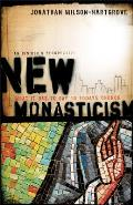 New Monasticism What It Has to Say to Todays Church