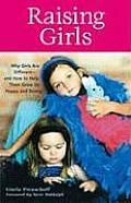 Raising Girls Why Girls Are Different & How to Help Them Grow Up Happy & Strong