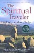 Spiritual Traveler England Scotland Wales The Guide to Sacred Sites & Pilgrim Routes in Britain