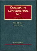 Jackson & Tushnet's Comparative Constitutional Law, 2D (University Casebook Series) (University Casebook)