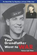 Your Grandfather Went to War: The World War Two Experience of Henry William Deni