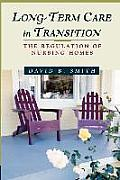 Long-Term Care in Transition: The Regulation of Nursing Homes