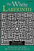 The White Labyrinth: Guide to the Health Care System