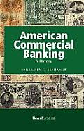American Commercial Banking: A History