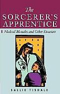 The Sorcerer's Apprentice: Medical Miracles and Other Disasters
