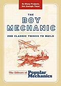 Boy Mechanic 200 Classic Things to Build
