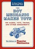 Boy Mechanic Makes Toys 159 Games Toys Tricks & Other Amusements