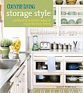 Country Living Storage Style Pretty & Practical Ways to Organize Your Home
